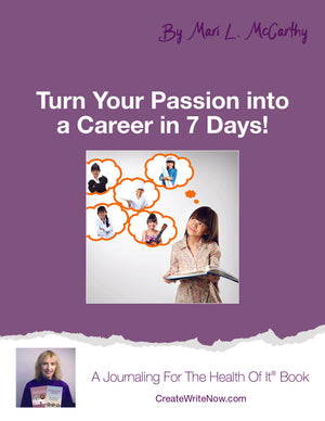 Turn Your Passion Into A Career In 7 Days - Instant Download - A Journaling For The Health Of It™ Book