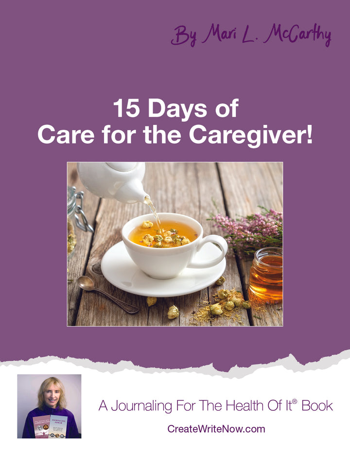 15 Days of Care For The Caregiver - Instant Download - A Journaling For The Health Of It® Book