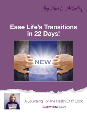 Ease Life's Transitions In 22 Days - Instant Download - A Journaling For The Health Of It® Book