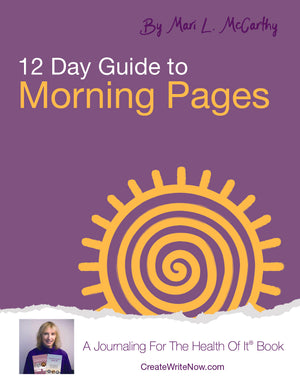 12 Day Guide To Morning Pages - Instant Download-A Journaling For The Health Of It® Book
