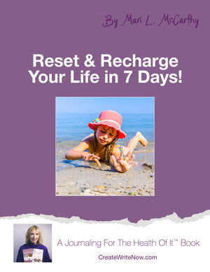 Reset & Recharge Your Life in 7 Days - Instant Download - A Journaling For The Health Of It™ Book