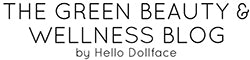 The Green Beauty & Wellness Blog by Hello Dollface