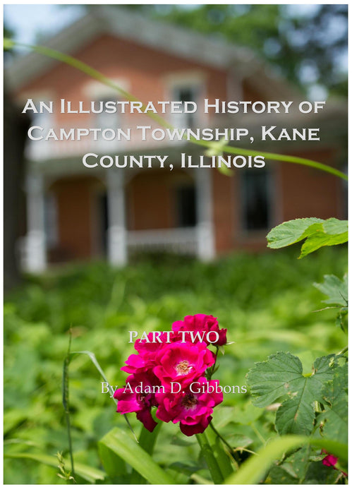 An Illustrated History of Campton Township, Kane County, Illinois - Part Two