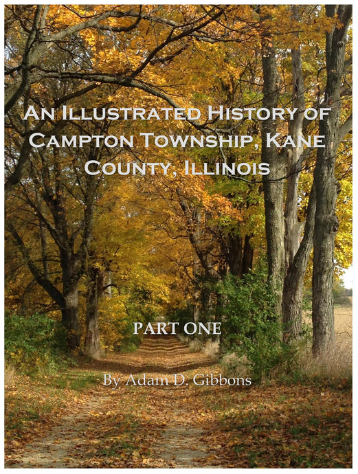 An Illustrated History of Campton Township, Kane County, Illinois - Part One