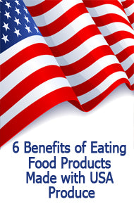6 Benefits of Eating Food Products Made with USA Produce
