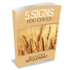 5 Signs You Could Be Gluten Intolerant - Free Download