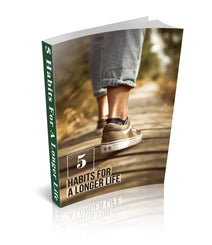 Five Habits for a Longer Life - Free Downloadable Book
