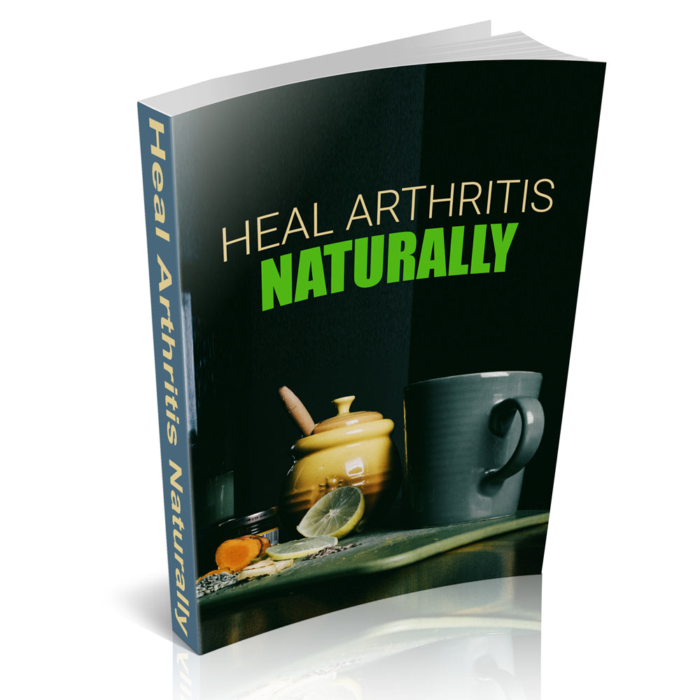 Heal Arthritis Naturally - Downloadable Book - traversebayfarms