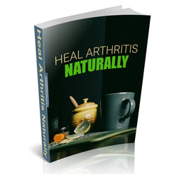 Heal Arthritis Naturally - Downloadable Book