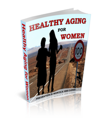 Healthy Aging for Women - Prevention is Worth a 1000 Cures - Downloadable Book - traversebayfarms
