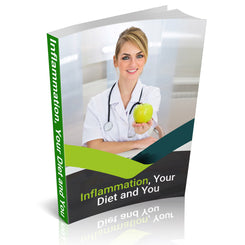 Inflammation, Your Diet and You - Free Downloadable Book