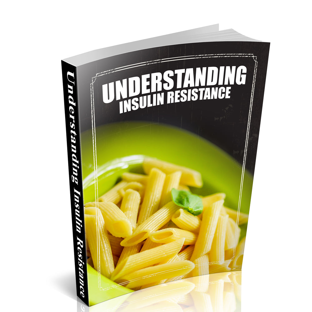 Understanding Insulin Resistance - Free Downloadable Book
