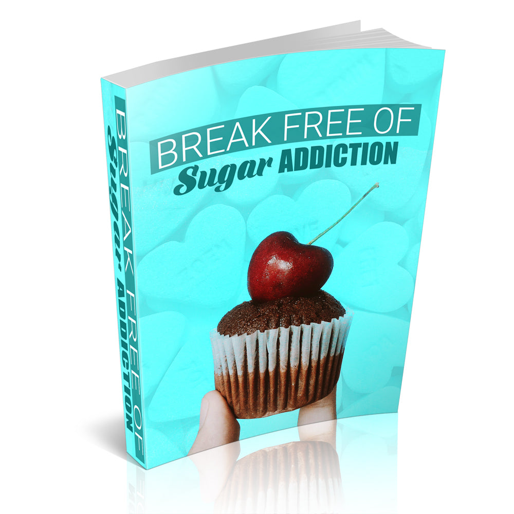 Break Free of Sugar Addiction - Free Downloadable Book - traversebayfarms