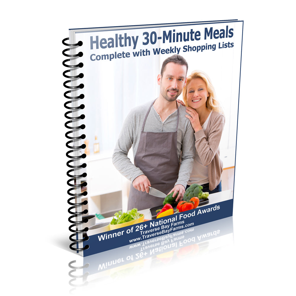 Healthy 30-Minute Meals - Free Downloadable Recipe Book - traversebayfarms