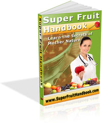 Super Fruit Handbook - Blueberry Health Report - Strawberry Health Report and More Fruits - traversebayfarms