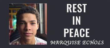 Our Good Friend Marquise Echols Passes Away