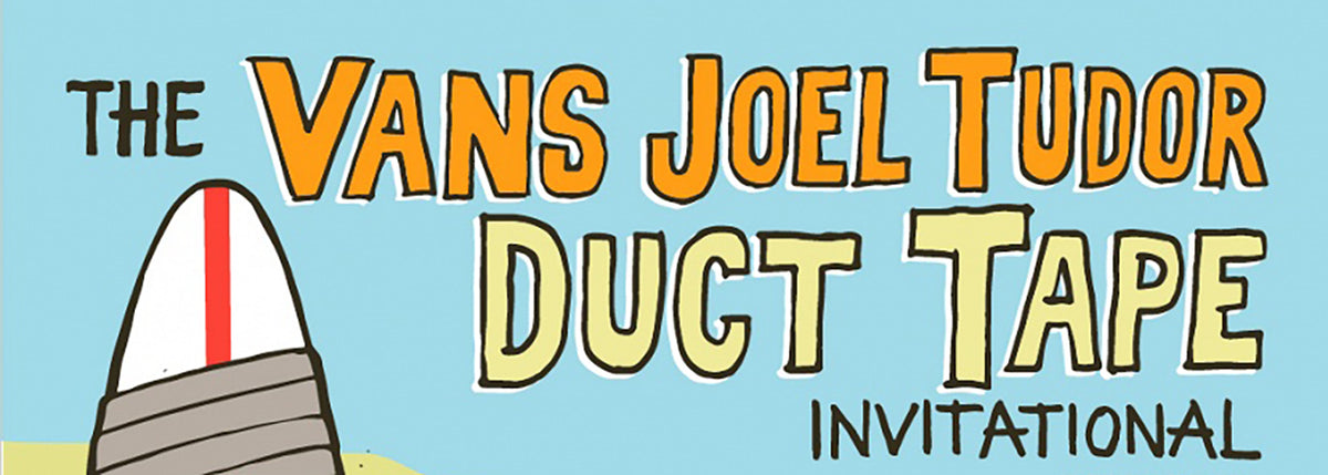 The Vans Joel Tudor Duct Tape Invitational Returns to HB
