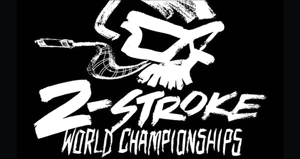 2-stroke world championships by fasthouse