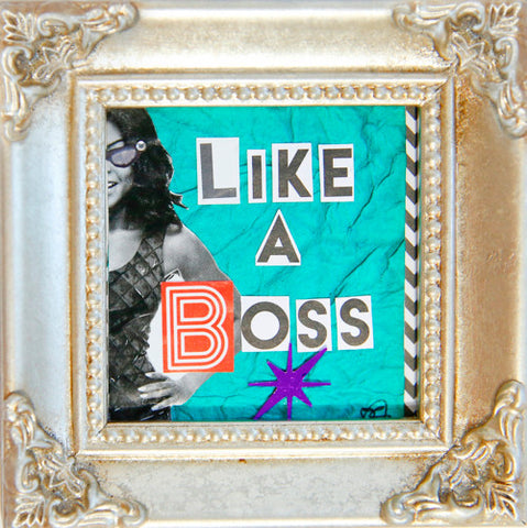 Like a Boss - SOLD