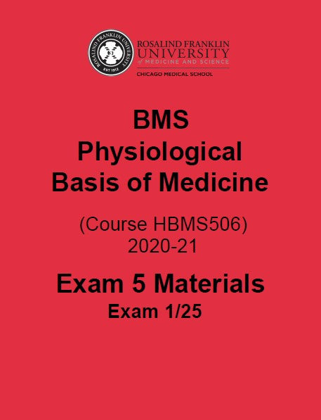 SN2020 BMS PHYSIOLOGICAL BASIS OF MEDICINE EXAM #5