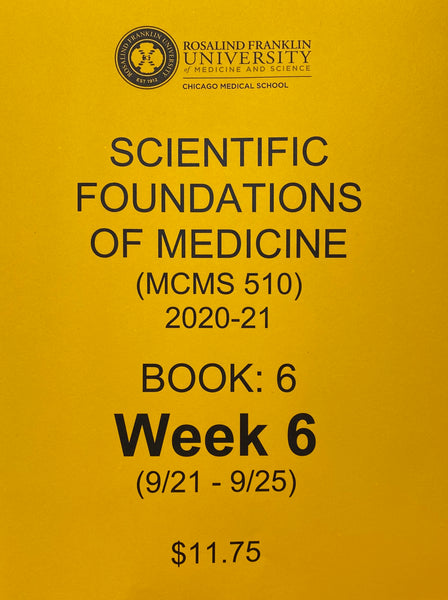 Scientific Foundations of Medicine CMS M1 Student Class Notes, Book 6