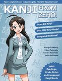 Kanji From Zero! 1: Proven Techniques to Learn Kanji with Integrated Workbook: Volume 1