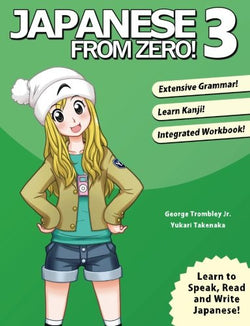 Japanese From Zero! 3: Proven Techniques to Learn Japanese for Students and Professionals