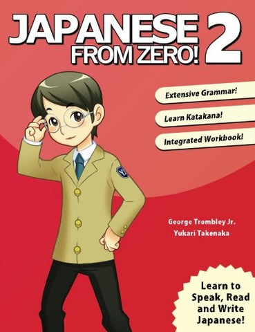 Japanese from Zero! 2: Proven Techniques to Learn Japanese for Students and Professionals