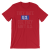 They Hate US Cuz They Ain't Us - 4th of July Unisex Short Sleeve T-Shirt.