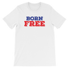 Born Free - 4th of July T-Shirt