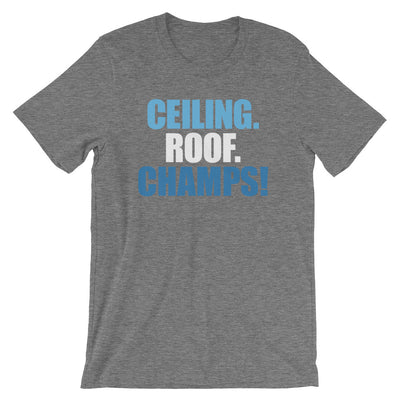 Basketball Ceiling. Roof. Champs! Short-Sleeve Unisex T-Shirt