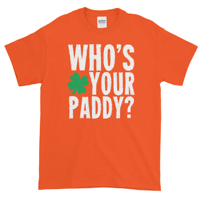 Who's Your Paddy? Funny St. Patricks Day Shirt Short-Sleeve T-Shirt