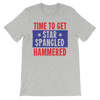 Time To Get Star Spangled Hammered - 4th of July Unisex Short Sleeve T-Shirt.