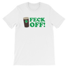 Feck Off! - Funny St. Patricks Day Short-Sleeve T- Shirt