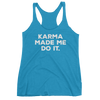 Yoga Women's tank top. KARMA MADE ME DO IT