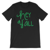 Hey Y'all - Funny St. Patricks Day Short-Sleeve T- Shirt