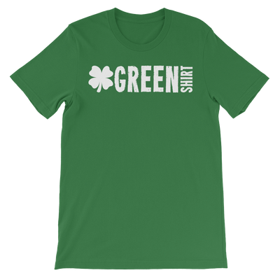 Green Shirt - Funny St. Patricks Day Short-Sleeve T- Shirt