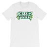 Cheer Fuckers - Funny St. Patricks Day Short-Sleeve T- Shirt