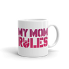 Mothers Day. Mug. MY MOM RULES