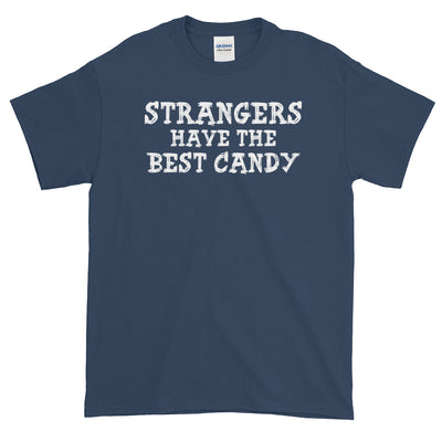 Halloween Strangers Have The Best Candy Short-Sleeve T-Shirt