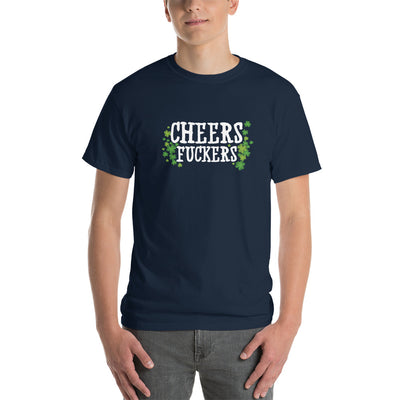 Cheers Fuckers Saint Patricks Days Short-Sleeve T-Shirt