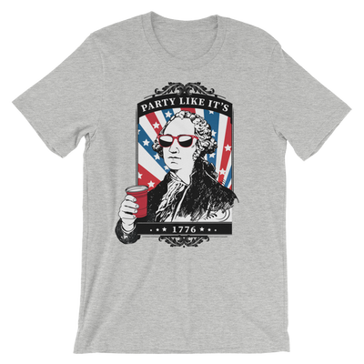 Party Like It's 1776 - 4th of July Unisex Short Sleeve T-Shirt.