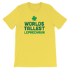Worlds Tallest Leprechaun Funny St. Patricks Day T- Shirt