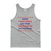 Sorry I Can't Hear You Over The Sound Of My Freedom - 4th of July Unisex Tank Top.