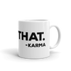 Yoga Mug. SAW THAT - KARMA