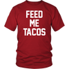 Feed Me Tacos. Unisex short sleeve t-shirt | Funny Cinco De Mayo Mexico Holiday T-Shirt