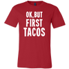 Ok, But First Tacos. Unisex short sleeve t-shirt | Funny Cinco De Mayo Mexico Holiday T-Shirts