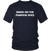 Bring On The Pumpkin Spice Halloween T-Shirt