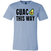 Guac This Way. Unisex short sleeve t-shirt | Funny Cinco De Mayo Mexico Holiday T-Shirts