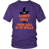 Halloween Candy Now and There Will Be No Spells Halloween T-Shirt